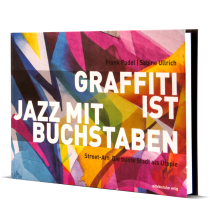 "Illustrated book ""Graffiti ist Jazz mit Buchstaben"""